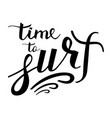 modern brush inscription time to surf logo vector image