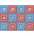 Icon Set of hashtags Hashtag Symbols vector image