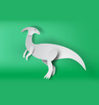 paper art of parasaurolophus dinosour on green vector image