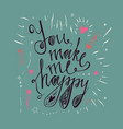 hand drawn typography posteryou make me happy vector image