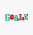 goals concept colorful stamped word vector image