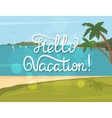 Hello vacation banner vector image