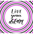 live your dreams hand lettering modern vector image
