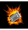 Burning ticket with fire vector image