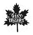 give thanks inscription in fall leaf silhouette vector image