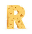 cheese font r letter on white vector image