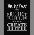 motivational quote poster the best way to predict vector image