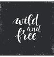 Wild and Free Conceptual handwritten phrase vector image