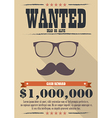 Most wanted man with mustache and glasses poster vector image