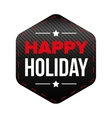 Happy Holiday patch red and black vector image