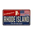 greetings from rhode island vintage rusty metal vector image