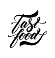 Hand lettering fast food isolated logo design vector image