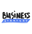Business strategy text hand lettering vector image