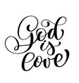 god is love christian quote text hand lettering vector image