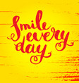 smile every day inspirational quote poster vector image