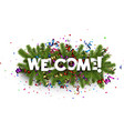 welcome background with colorful serpentine vector image