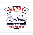 HB To You From All Of Us vector image
