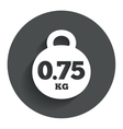 Weight sign icon 075 kilogram Mail weight vector image