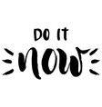 Do it now lettering vector image