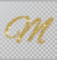 gold glitter powder letter m in hand painted style vector image