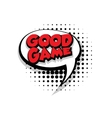 Comic text good game sound effects pop art vector image