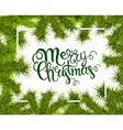 lettering merry Christmas frame of fir branches vector image