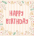 template greeting card with text happy birthday vector image