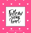 follow your heart lettering vector image