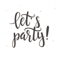 Lets party Hand drawn typography poster vector image