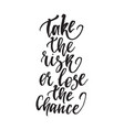 inspirational quote take the risk or lose the vector image