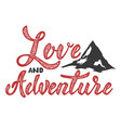 love and adventure hand drawn lettering isolated vector image