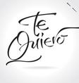 TE QUIERO original custom hand lettering vector image
