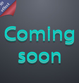 Coming soon icon symbol 3D style Trendy modern vector image