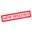New Episode rubber stamp vector image
