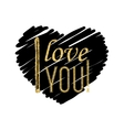 I love you - typographic lettering on black heart vector image