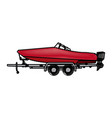 drawn boat with trailer transport maritime image vector image