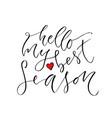 hello my best season modern calligraphy design vector image