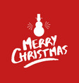 christmas quote lettering snowman vector image