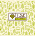 love nature logo on seamless pattern with leaves vector image