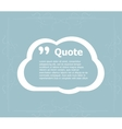 Quote blank template Quote bubble Empty template vector image vector image