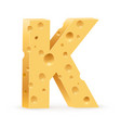 cheese font k letter on white vector image