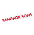 bangkok bomb rubber stamp vector image
