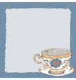Elegant romantic card with porcelain tea cup vector image vector image