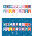 Christmas holiday flags garlands Letters on flag vector image