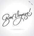 BON VOYAGE original custom hand lettering vector image vector image