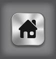 Home icon - metal app button vector image