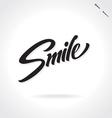 SMILE original custom hand lettering vector image