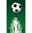 soccer ball and hands vector image vector image
