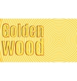 Slice tree with inscription Golden Wood vector image