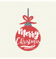 christmas quote typography bauble vector image